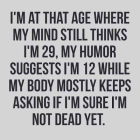 im at that age