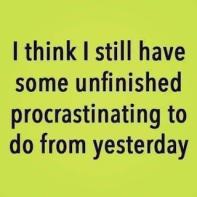 unfinished procrastinating